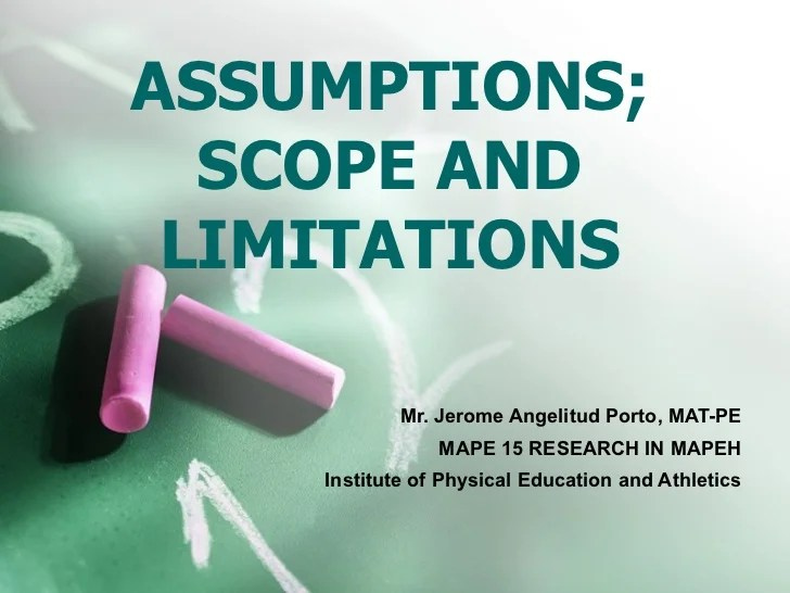 Assumptions;Scope And Limitations