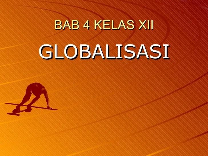 Bab 4 Kelas Xii Globalisasi