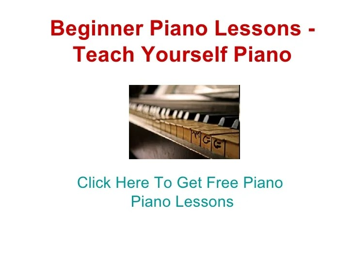 Beginner Piano Lessons - Teach Yourself Piano