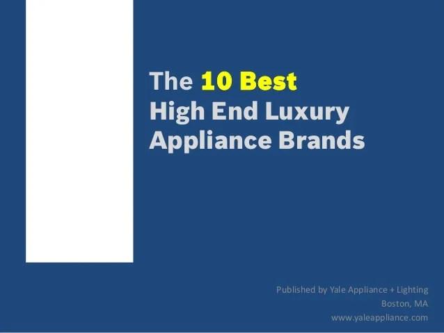 best kitchen appliance brand spraying cabinets top 10 luxury brands
