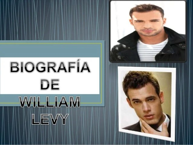 Biografia De William Levy