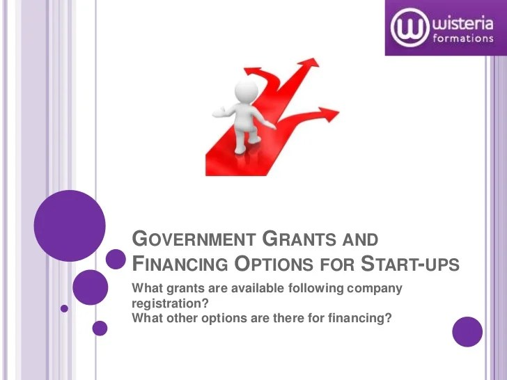 Government Grants and Financing Options for Start-Up Business