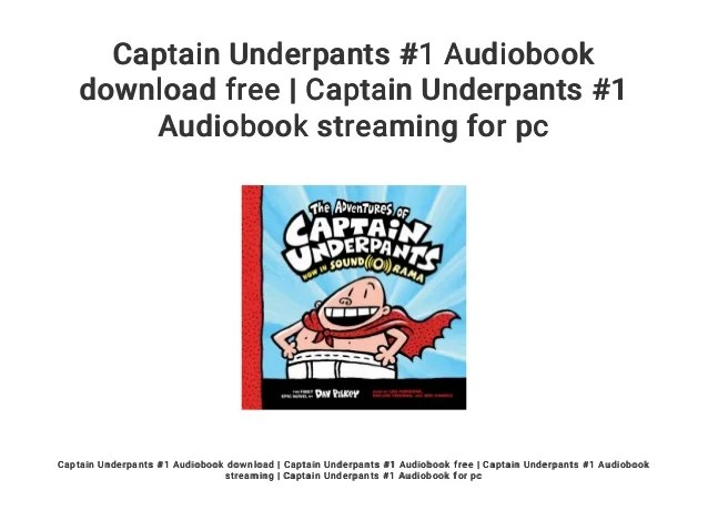 Captain Underpants 1 Audiobook Download Free Captain Underpants 1