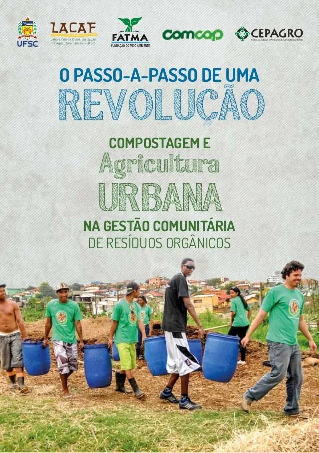 1 O PASSO-A-PASSO DE UMA NA GESTÃO COMUNITÁRIA DE RESÍDUOS ORGÂNICOS Agricultura URBANA COMPOSTAGEM E REVOLUCAO