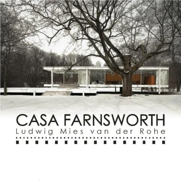 Casa Farnsworth lmies van der rohe