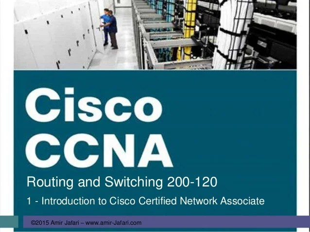 CCNA RS01Introduction to Cisco Certified Network Associate