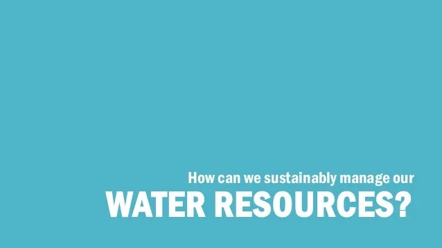 How can we sustainably manage our water resources