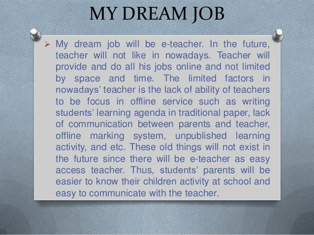 essay on my dream in life to become a doctor Many medical school essays start out the same way, so avoid common  to be a  doctor since, my dream of being a doctor began when i was a child  if you had  a great volunteer experience, show how it affected your life.
