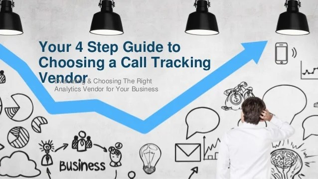 Your 4 Step Guide to Choosing a Call Tracking Vendor
