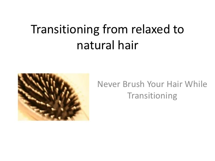 transitioning relaxed natural