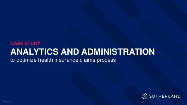 Case Study  Analytics and administration to optimize health insuranc