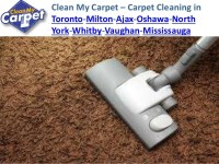 Clean my carpet carpet cleaning in toronto ajax