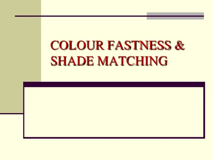 Colour Fastness