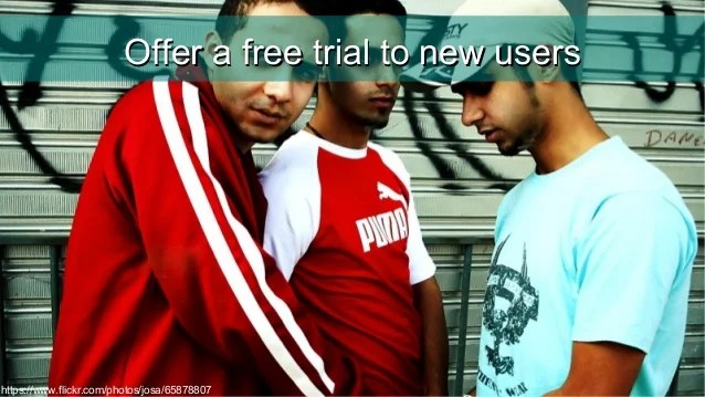 Free trial to hook new users