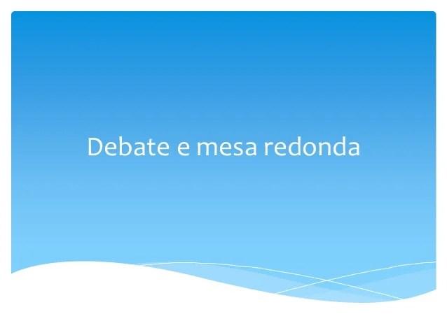 Debate e mesa redonda