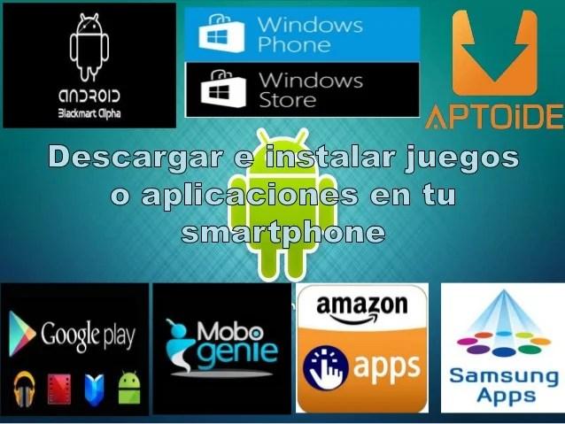 Descargar E Instalar Juegos O Aplicaciones Para Smartphone