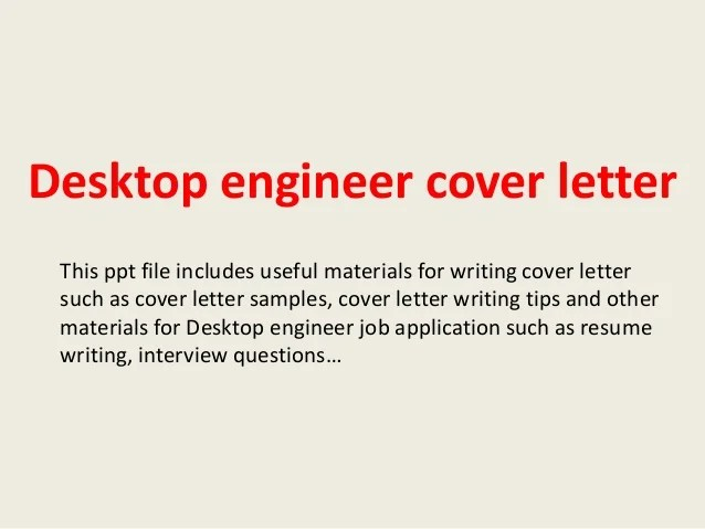 Desktop engineer cover letter