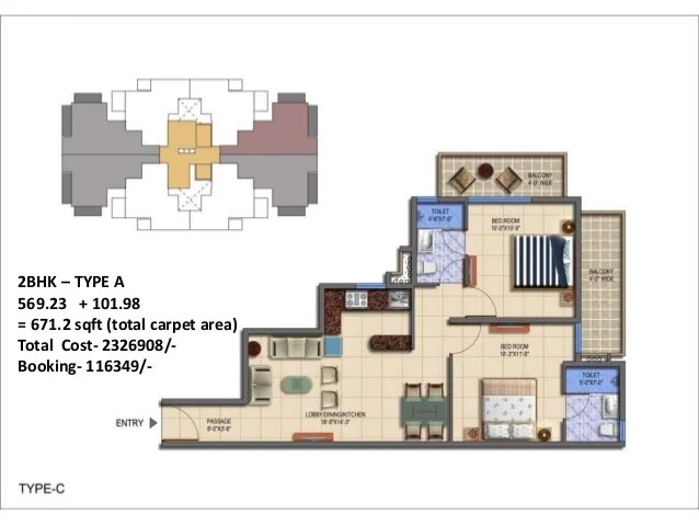 2BHK – TYPE A 569.23 + 101.98 = 671.2 sqft (total carpet area) Total Cost- 2326908/- Booking- 116349/-