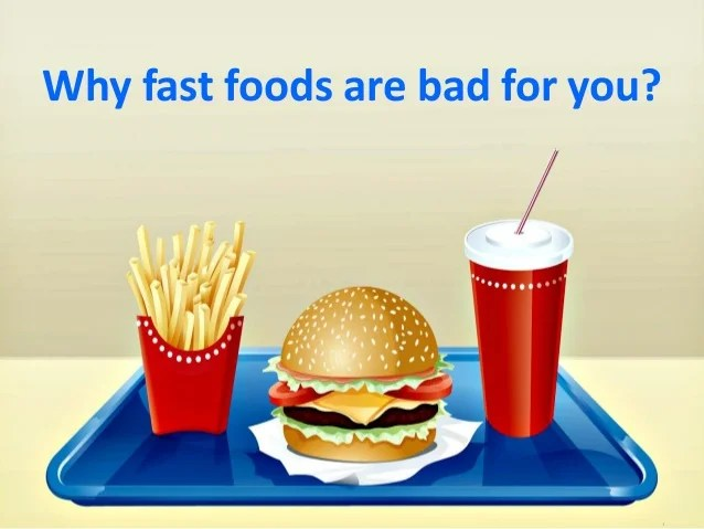 why fast foods are bad for you