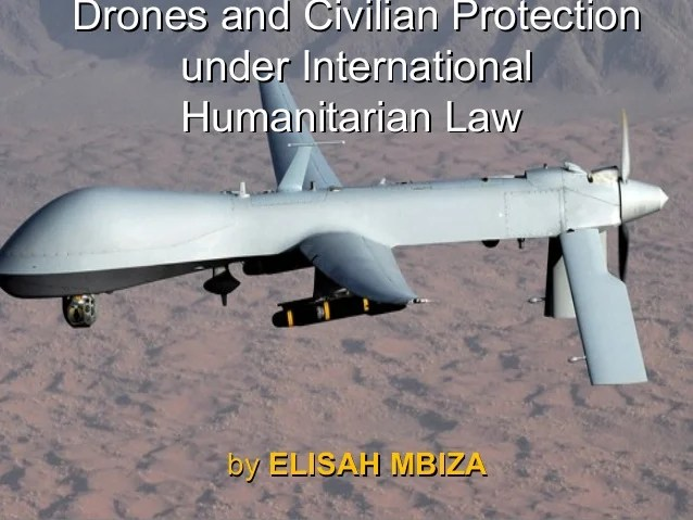 Drones ands civilian protection under ihl