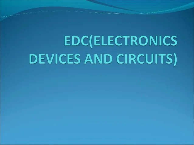 Electronic Devices And Circuit Basics