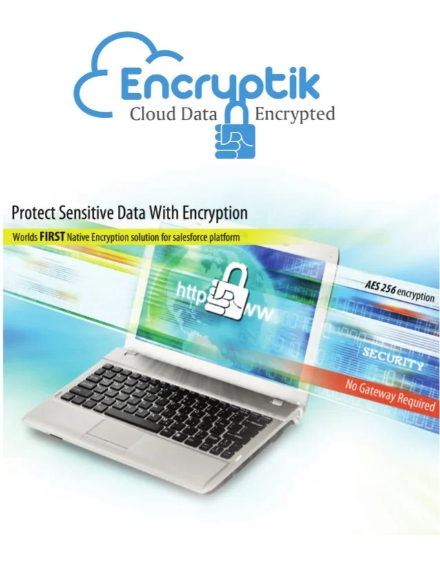 Your salesforce data can be fully encrypted at rest and the best par