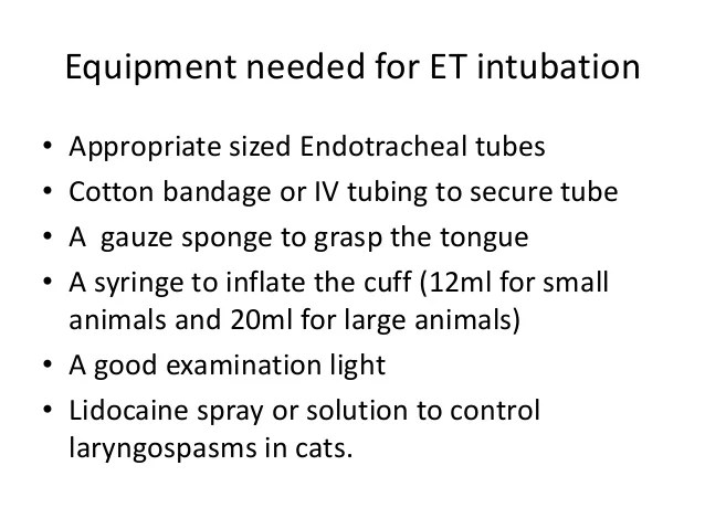 equipment needed for et intubation  appropriate sized endotracheal also in pets rh slideshare