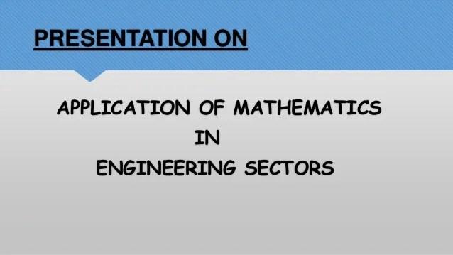 Real life application of Enginneering mathematics