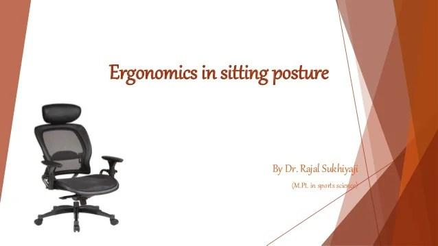 posture chair sitting cast aluminum chairs ergonomics in by dr rajal sukhiyaji m pt sports