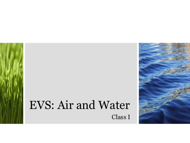 Evs air and water class  also environmental science rh slideshare