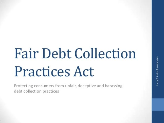 Fair Debt Collections Practices Act (slidesharecdn.com)