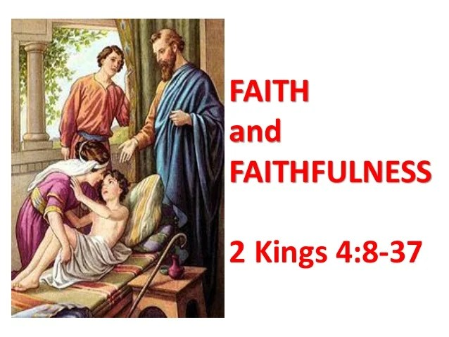 Faith and faithfulness sunammite woman  2 kings 4 by