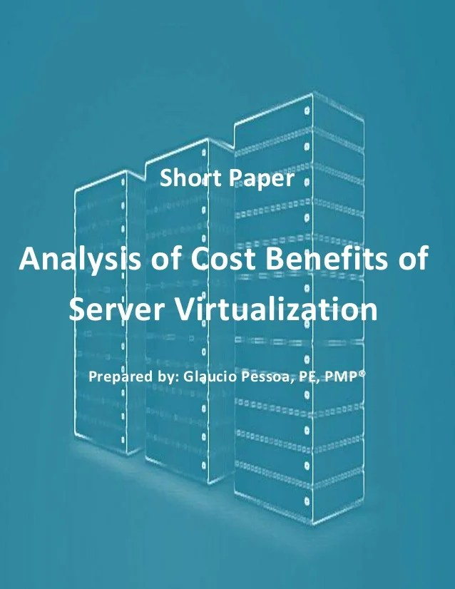 Analysis of cost savings of server virtualization