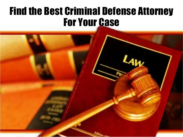 Find The Best Criminal Defense Attorney For Your Case