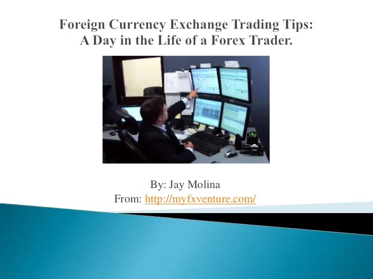 Foreign currency exchange trading tips a day in the life of a forex t