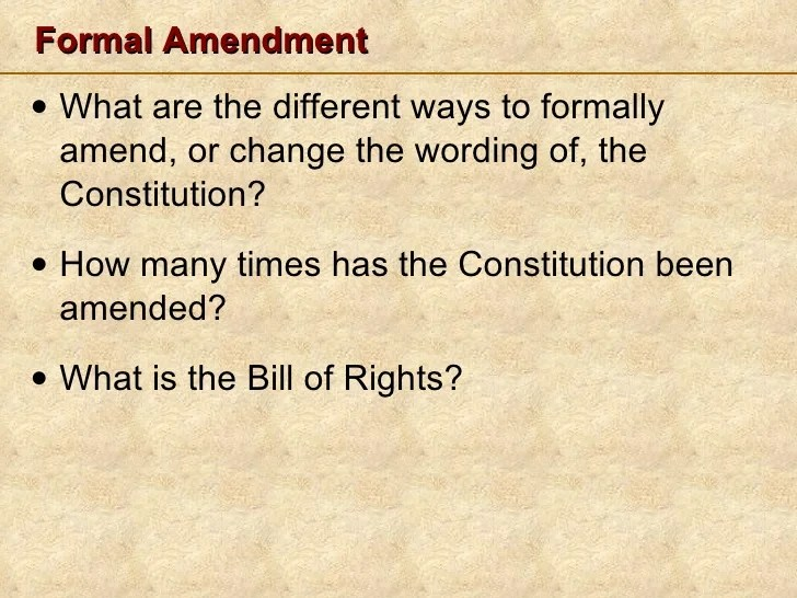 Formal amendment  cul    cli  ewhat are the different ways to formally amend also amendments rh slideshare