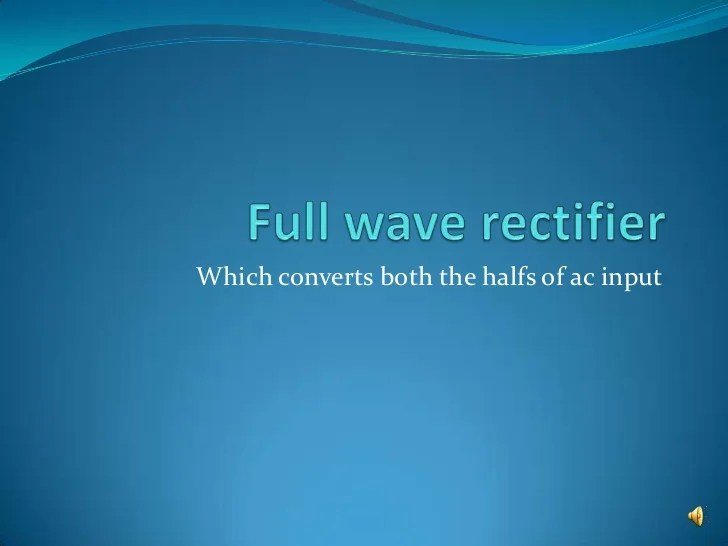 Half Wave Rectifier Circuit Characteristics And Working