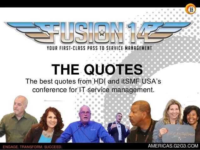Quotes from Fusion 14 HDI and itSMF USAs Conference for Service Man