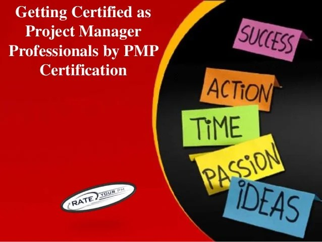 Getting certified as project manager professionals by pmp certificati