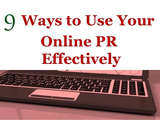 Getting The Most Out Of Your Online Pr Efforts
