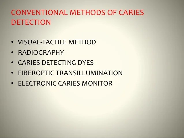 Detection and diagnosis of dental caries