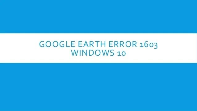 installer error 1603 google earth pro