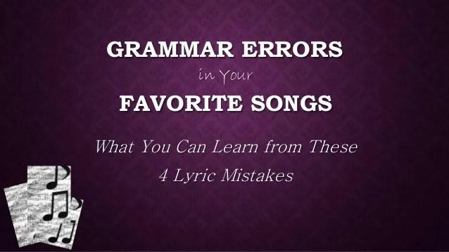 Grammar Errors In Your Favorite Songs