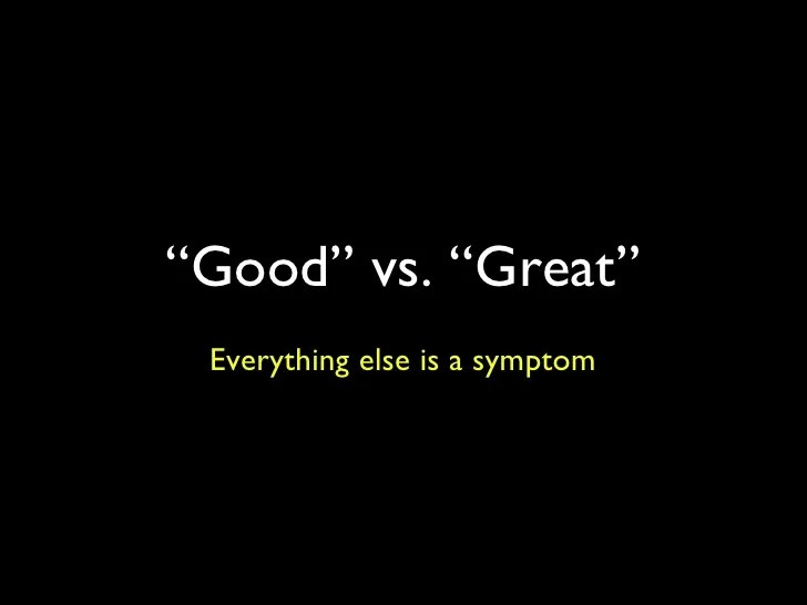 good vs great everything
