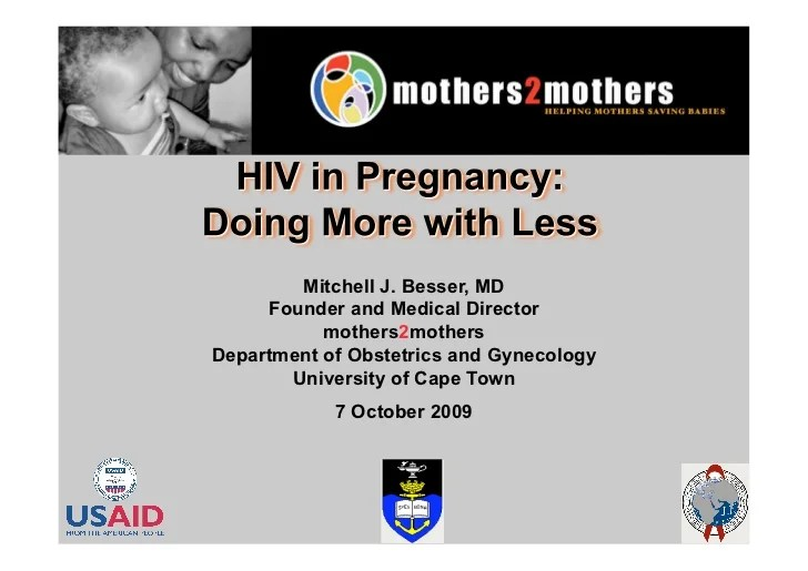 HIV in Pregnancy - Doing More with Less