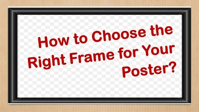 choose the right frame for your poster
