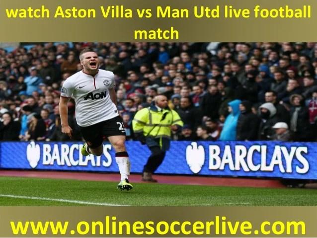How To Watch Aston Villa Vs Man Utd Live On Laptop
