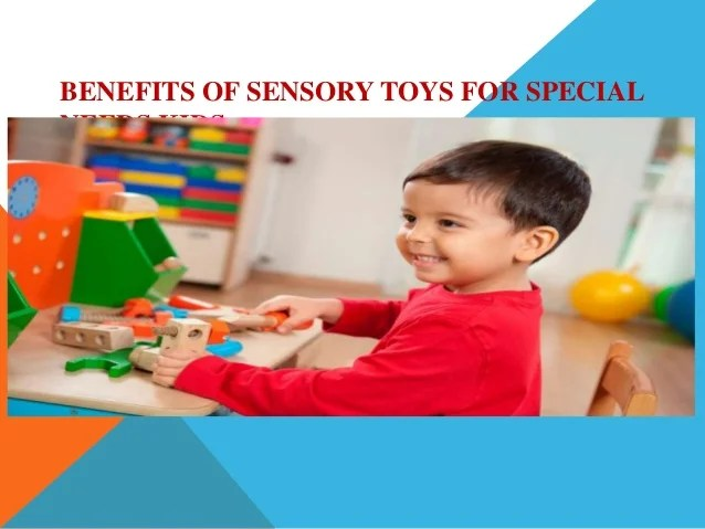 Benefits Of Sensory Toys For Special Needs Kids