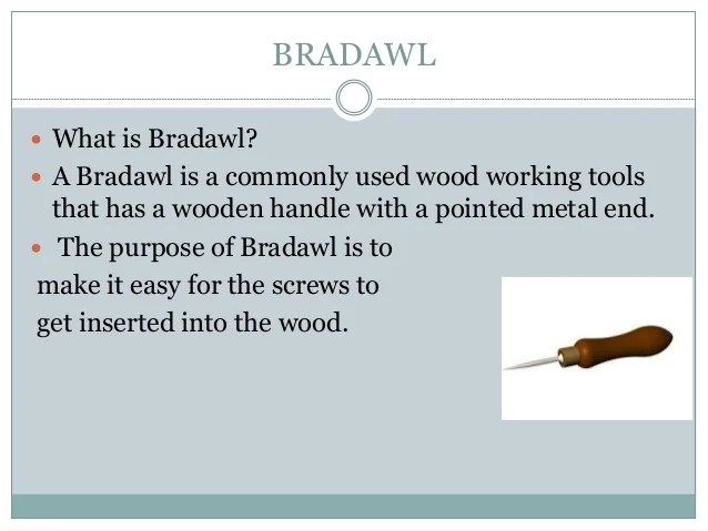 What Is A Bradawl Used For