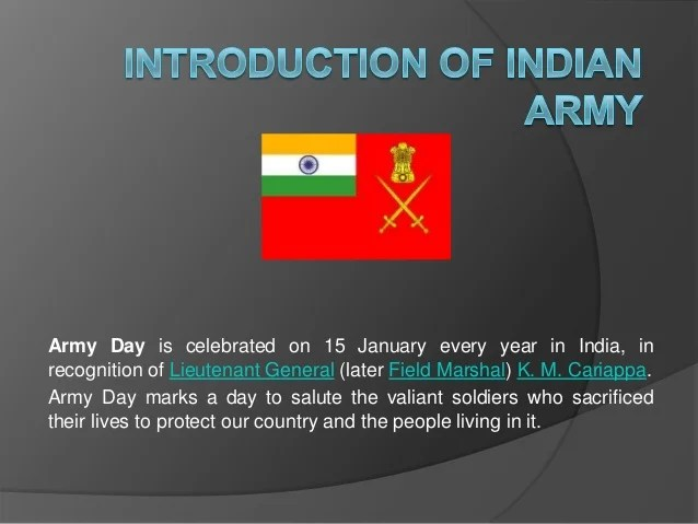 Army day is celebrated on january every year in india inrecognition of lieutenant general also indian rh slideshare